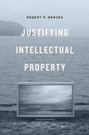 justifying-intellectual-property-robert-p-merges-hardcover-cover-art